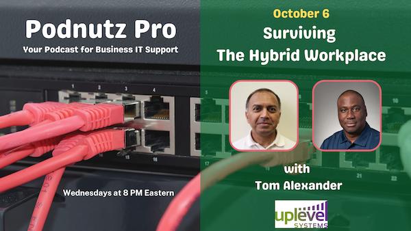 Podnutz Pro #364: Suriving the Hybrid Workplace