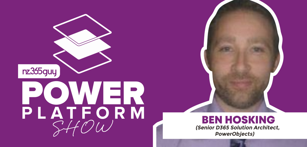 Power Platform Consultant with Ben Hosking