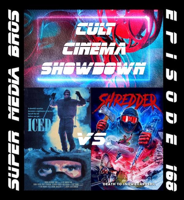 Cult Cinema Showdown 71: Iced vs Shredder (Ep. 168) Image