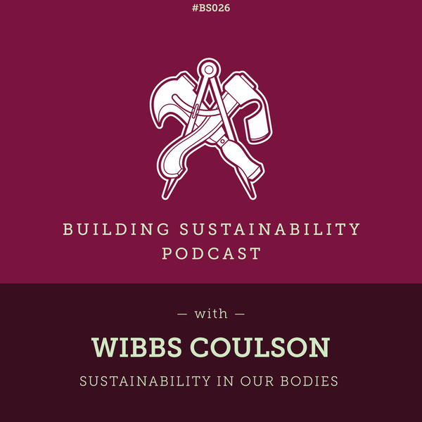 Sustainability in our bodies - Wibbs Coulson - BS26 Image