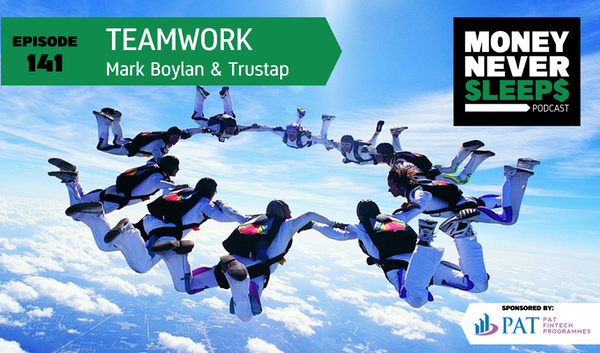 141: Teamwork | Mark Boylan and Trustap