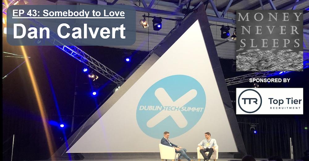 043: Somebody to Love   Dan Calvert at the Dublin Tech Summit 2019