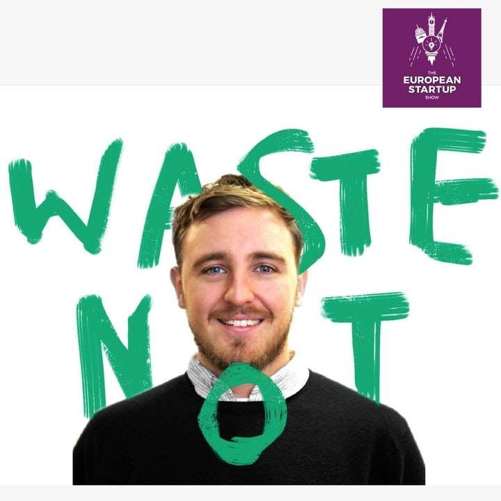 Jamie Crummie, Co-Founder of Too Good To Go on: The Problem of Global Food Waste and How Too Good To Go Is Solving This Problem.