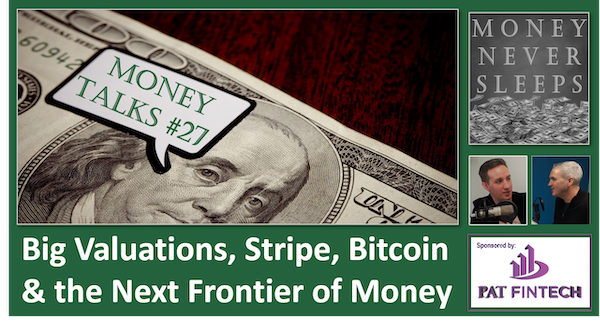117: Money Talks #27 | Big Valuations | Stripe | Bitcoin Scarcity | The Next Frontier of Money | Rundles Image