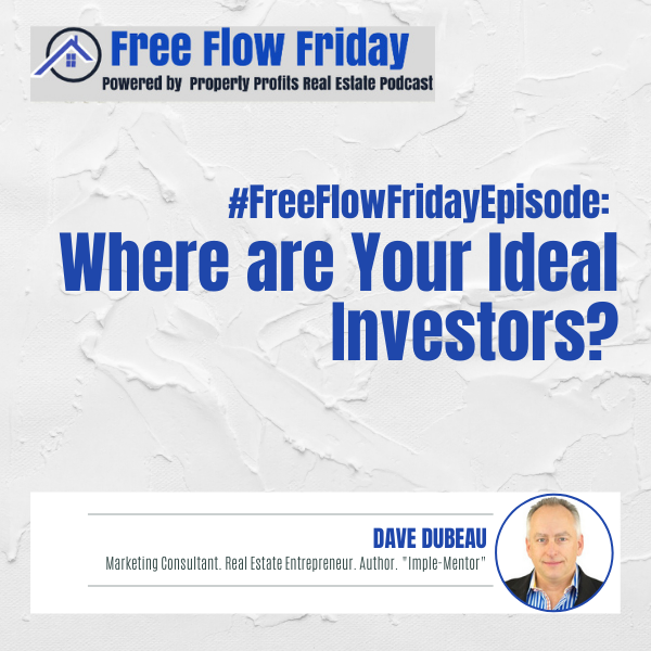 #FreeFlowFriday: Where are Your Ideal Investors? with Dave Dubeau Image