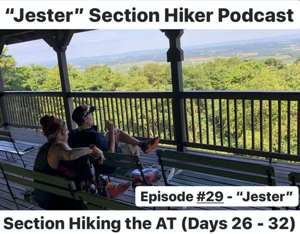 """Episode #29 - """"Jester"""" Section Hiking the AT (Days 26 - 32)"""