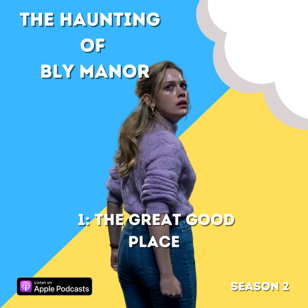 The Haunting of Bly Manor 1: The Great Good Place