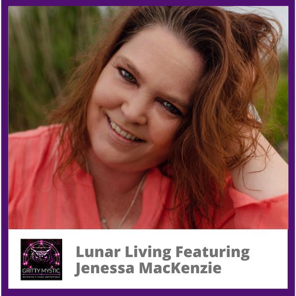 Lunar Living Featuring Jenessa MacKenzie