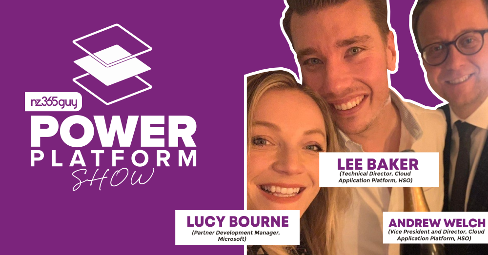 Power Platform Adoption Framework with Lucy Bourne, Andrew Welch and Lee Baker