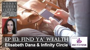 113: Find Ya' Wealth   Elisabeth Dana and Infinity Circle