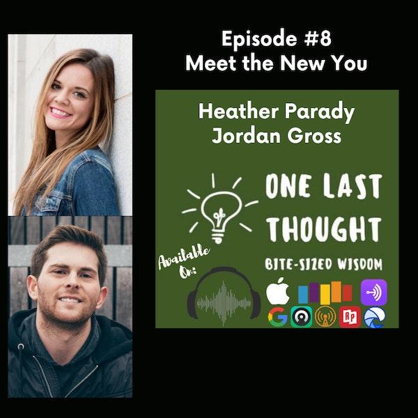 Meet the Future You - Heather Parady, Jordan gross - Episode 08
