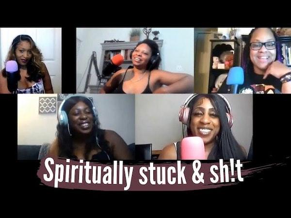 Spiritually stuck and sh*t