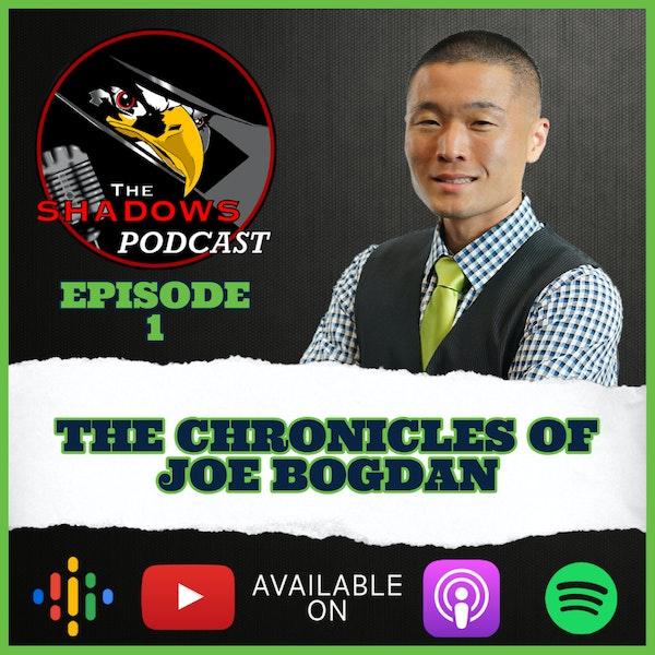 Episode 1: The Chronicles of Joe Bogdan