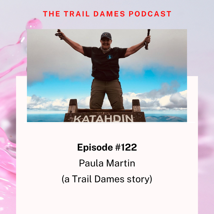 Episode #122 - Paula Martin (a Trail Dames story)