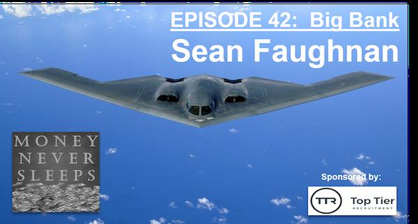 042: Big Bank | Sean Faughnan and The Stealth Startup Image