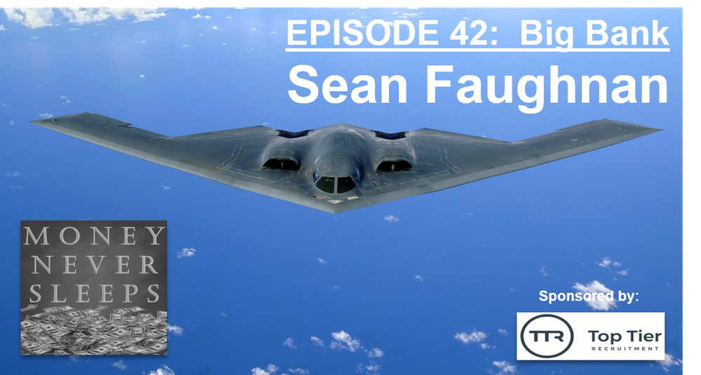 042: Big Bank | Sean Faughnan and The Stealth Startup