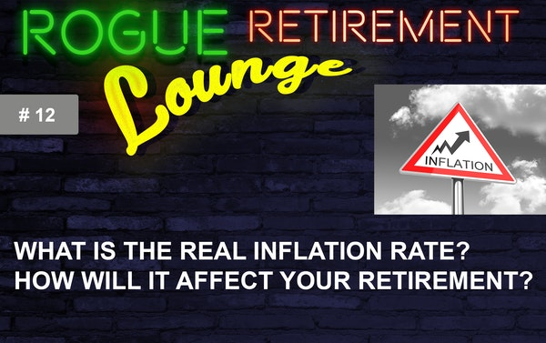 What is the REAL Inflation Rate? How Will it Affect YOUR Retirement?