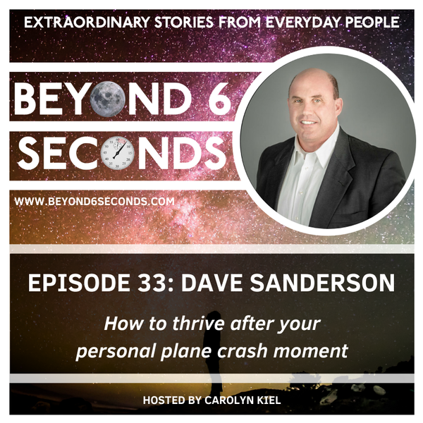Episode 33: Dave Sanderson – How to thrive after your personal plane crash moment Image