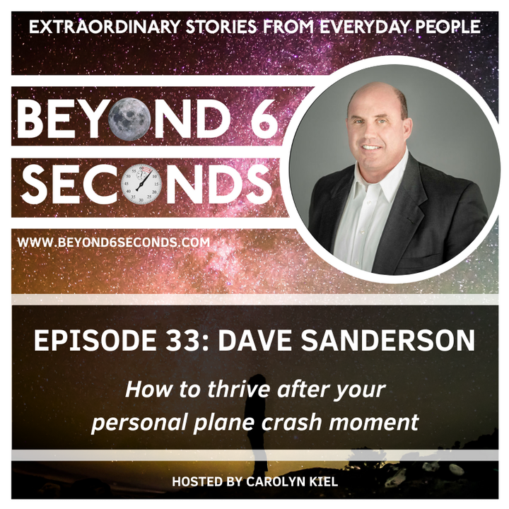 Episode 33: Dave Sanderson – How to thrive after your personal plane crash moment
