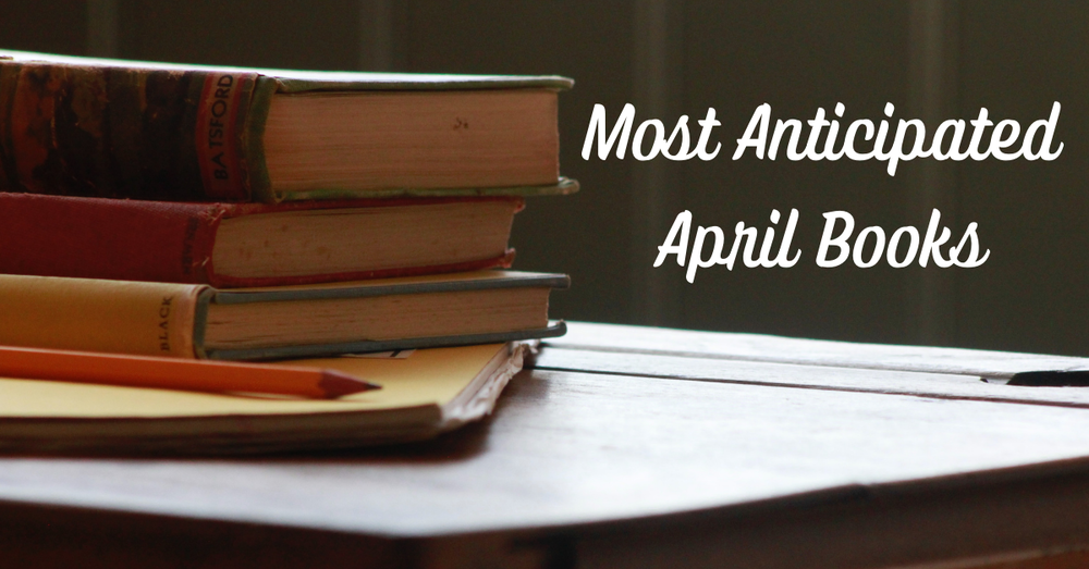Most Anticipated Releases for the Month – April 2021