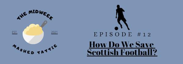 Ep12 - How Do We Save Scottish Football? Image