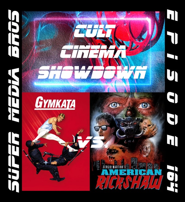 Cult Cinema Showdown 69 (Nice): Gymkata vs American Rickshaw (Ep. 164) Image