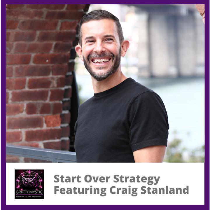 Start Over Strategy Featuring Craig Stanland