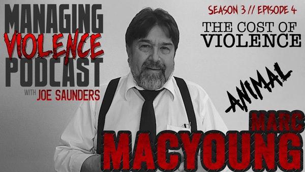 "S4. Ep. 4: Marc ""Animal"" MacYoung on the aftermath of violence Image"
