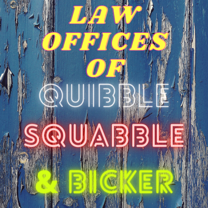 Law Offices Of Quibble, Squabble & Bicker