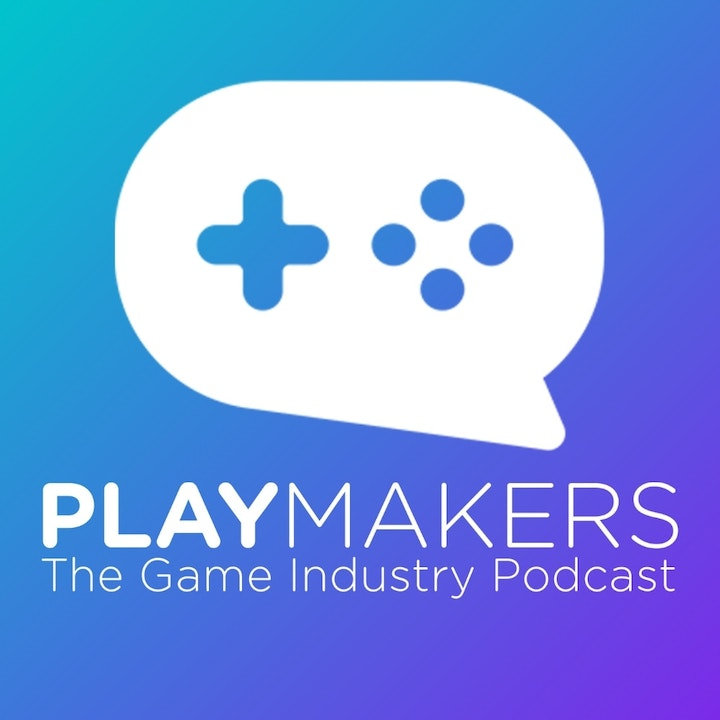 Playmakers - The Game Industry Podcast