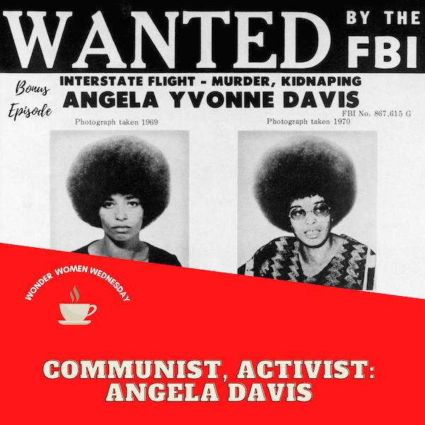 Communist, Activist: Angela Davis