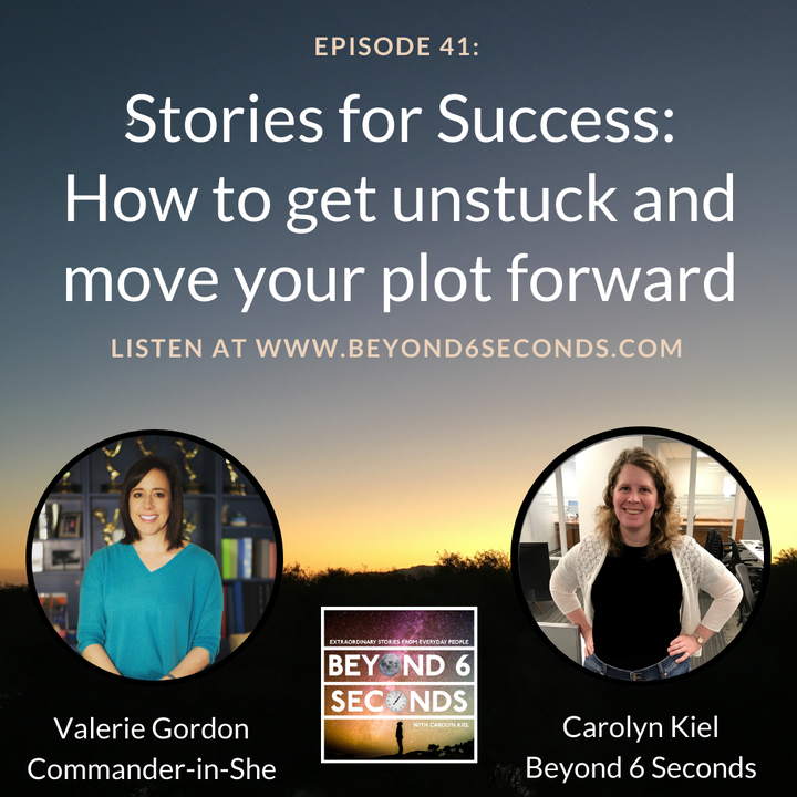 Episode 41: Stories for Success – How to get unstuck and move your plot forward (with Valerie Gordon & Carolyn Kiel)