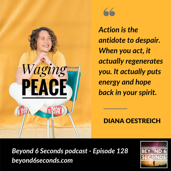 Episode 128: Waging Peace – with Diana Oestreich