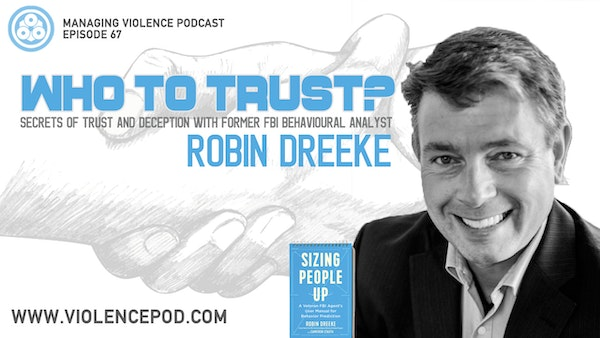 Who to trust? Secrets of Trust and Deception with Robin Dreeke Image