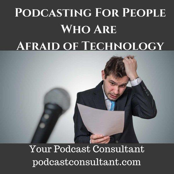 Podcasting For People Who Are Afraid of Technology Image