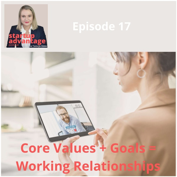 Core Values + Goals = Working Relationships