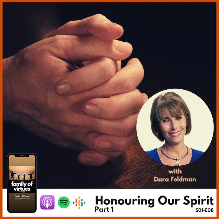 Honouring Our Spirit with Dara Feldman - Part 1