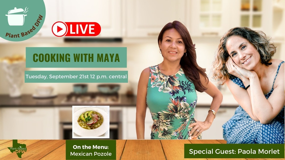 Cooking With Maya & Guest Paola Morlet