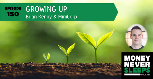 150: Growing Up | Brian Kenny and MiniCorp Image