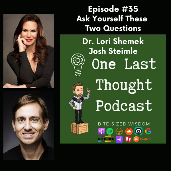 Ask Yourself These Two Questions - Lori Shemek, Josh Steimle - Episode 35
