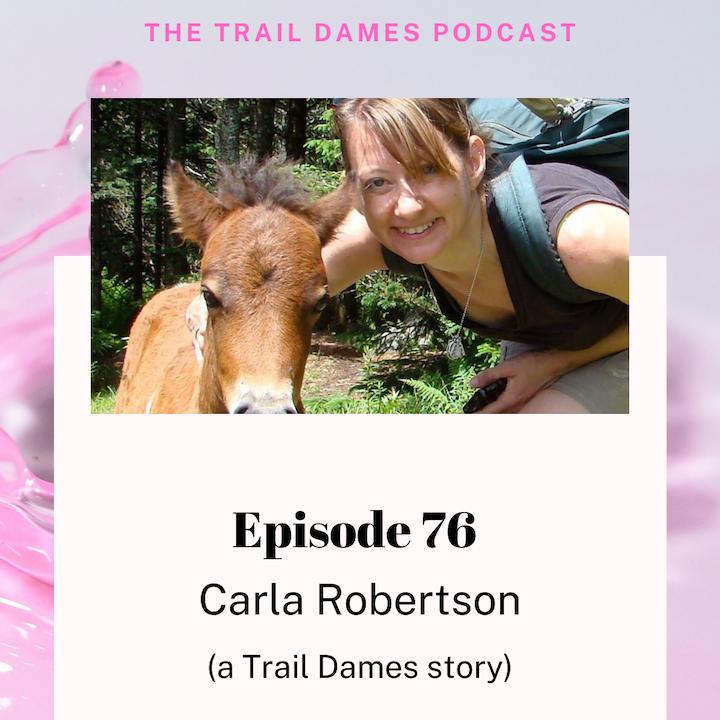 Episode #76 - Carla Robertson (a Trail Dames story)
