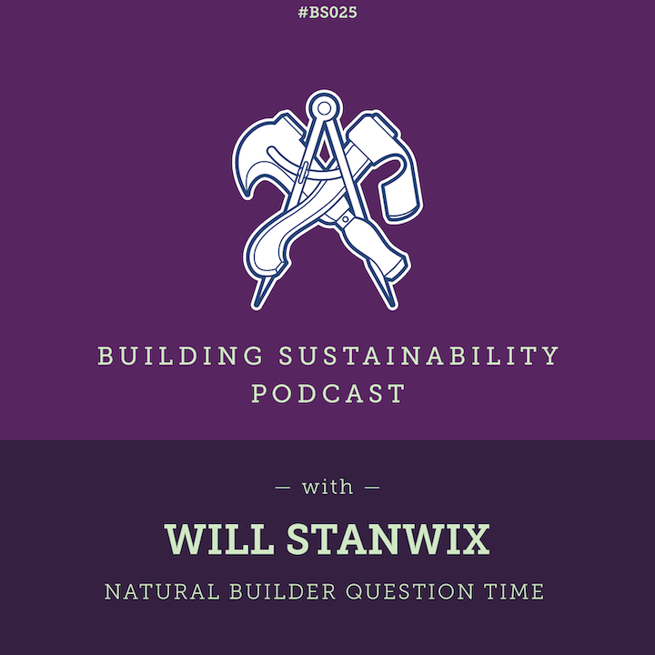 Natural Builder Question Time Pt2 - Will Stanwix