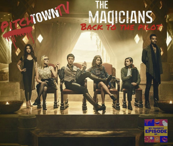 E134 The Magicians: Back to the Pilot- PitchtownTV Image