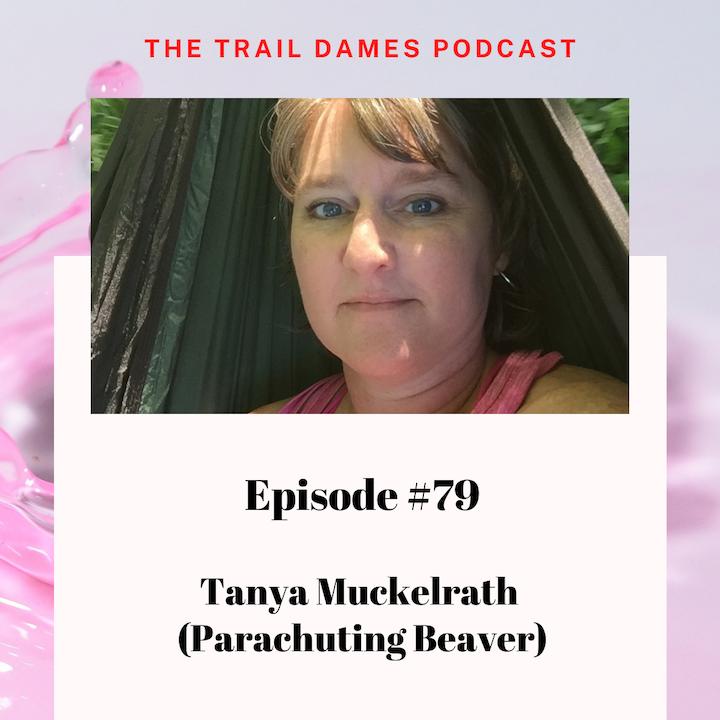 Episode #79 - Tanya Muckelrath (Parachuting Beaver)
