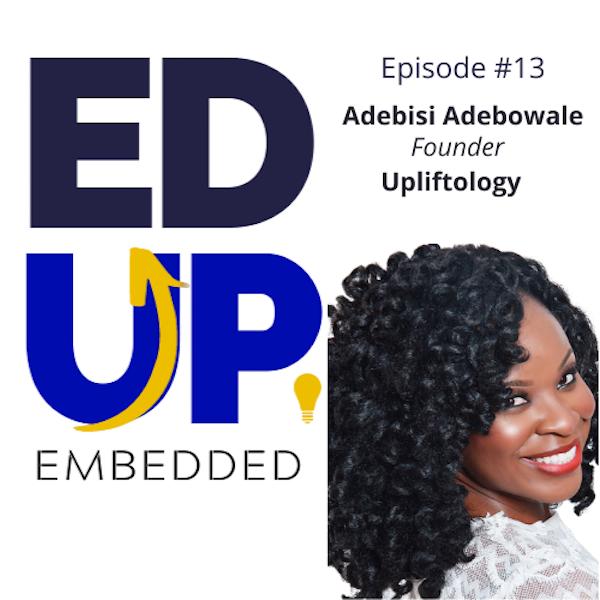 13: Adebisi Adebowale, Founder, Upliftology Image