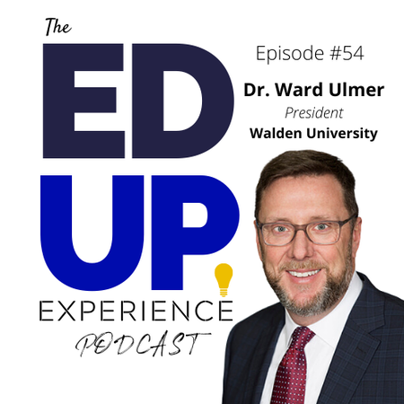 54: How CV-19 is Forcing Uncomfortable Decisions in Higher Education - with Dr. Ward Ulmer, President of Walden University Image