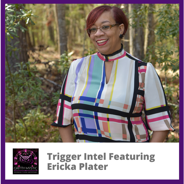 Trigger Intel Featuring Ericka Plater
