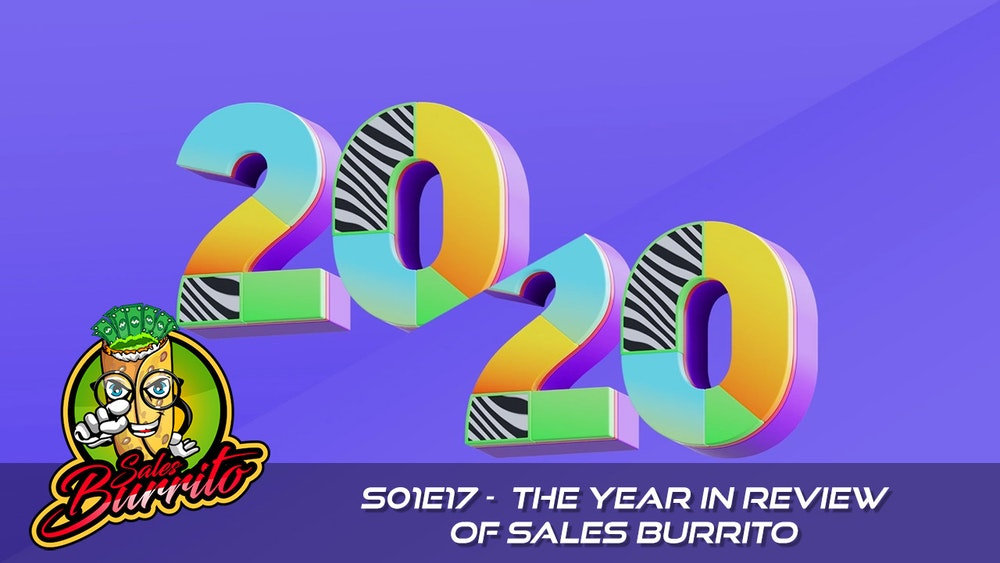 117 - The Year in Review of Sales Burrito