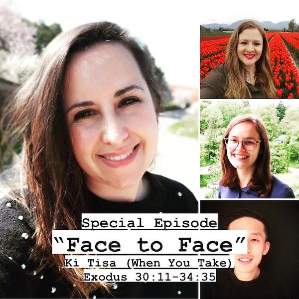 "SPECIAL - ""Face to Face"" - Ki Tisa / Exodus 30:11-34:35 - (Feat. Guiomar Pires + Susanna + Bethany) Image"