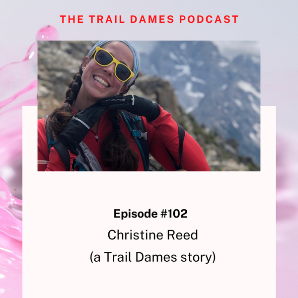 Episode #102 - Christine Reed (a Trail Dames story)
